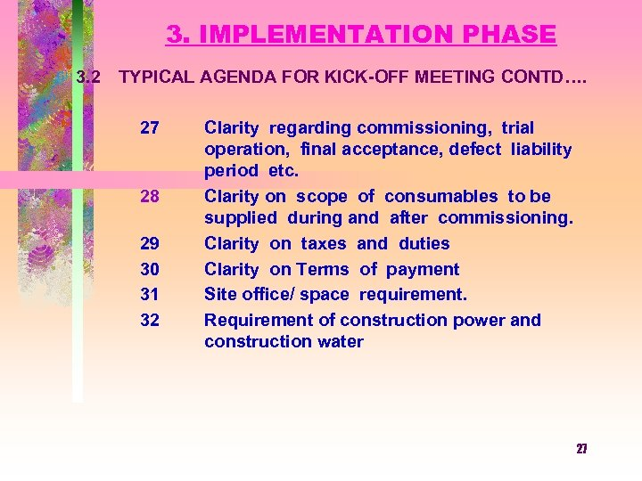 3. IMPLEMENTATION PHASE 3. 2 TYPICAL AGENDA FOR KICK-OFF MEETING CONTD…. 27 28 29