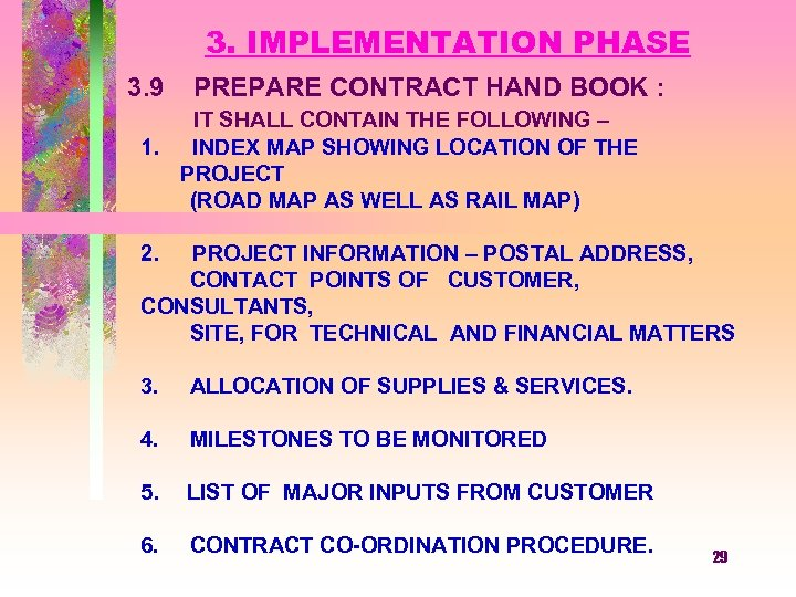 3. IMPLEMENTATION PHASE 3. 9 PREPARE CONTRACT HAND BOOK : IT SHALL CONTAIN THE