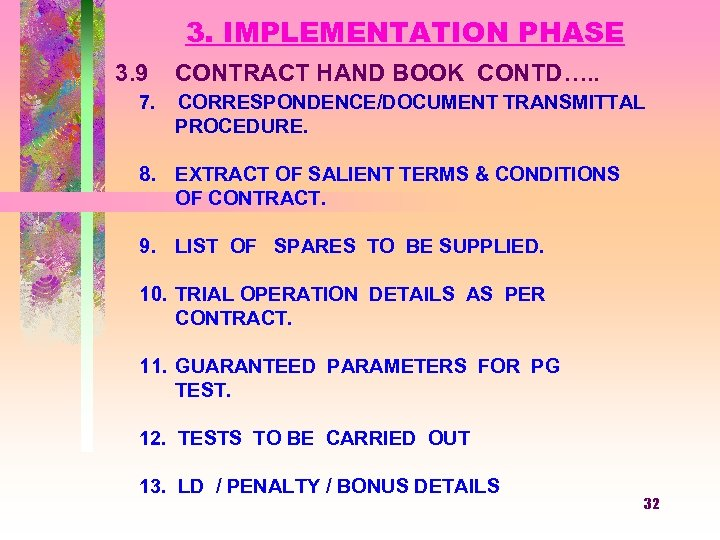 3. IMPLEMENTATION PHASE 3. 9 CONTRACT HAND BOOK CONTD…. . 7. CORRESPONDENCE/DOCUMENT TRANSMITTAL PROCEDURE.