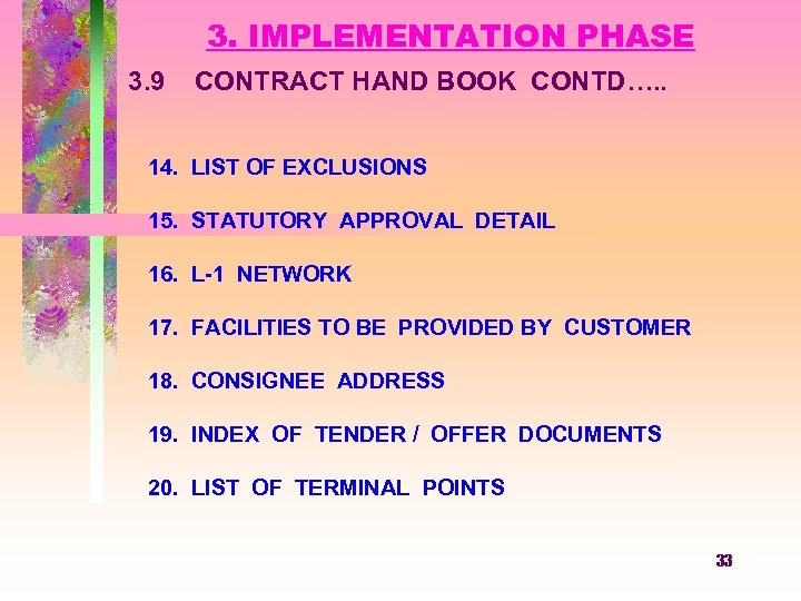 3. IMPLEMENTATION PHASE 3. 9 CONTRACT HAND BOOK CONTD…. . 14. LIST OF EXCLUSIONS