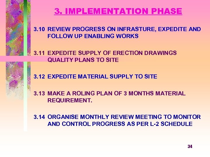 3. IMPLEMENTATION PHASE 3. 10 REVIEW PROGRESS ON INFRASTURE, EXPEDITE AND FOLLOW UP ENABLING