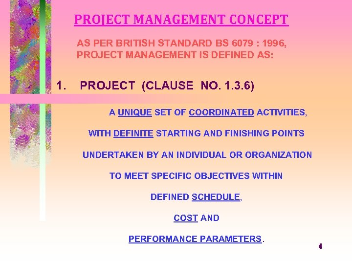PROJECT MANAGEMENT CONCEPT AS PER BRITISH STANDARD BS 6079 : 1996, PROJECT MANAGEMENT IS