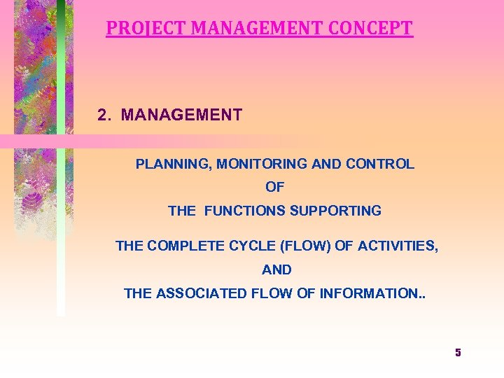 PROJECT MANAGEMENT CONCEPT 2. MANAGEMENT PLANNING, MONITORING AND CONTROL OF THE FUNCTIONS SUPPORTING THE