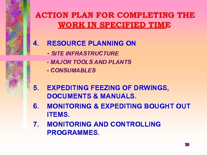 ACTION PLAN FOR COMPLETING THE WORK IN SPECIFIED TIME 4. RESOURCE PLANNING ON -