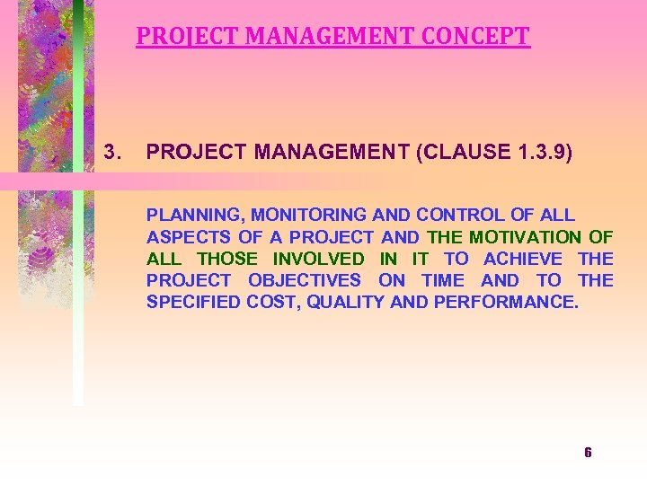 PROJECT MANAGEMENT CONCEPT 3. PROJECT MANAGEMENT (CLAUSE 1. 3. 9) PLANNING, MONITORING AND CONTROL