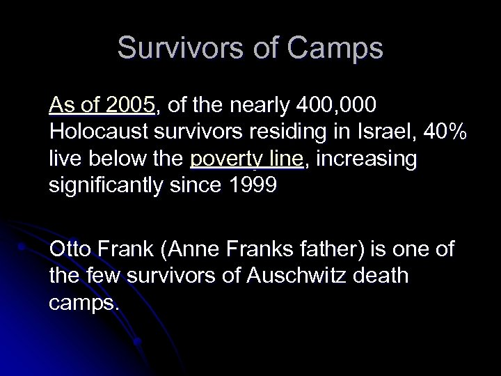 Survivors of Camps As of 2005, of the nearly 400, 000 Holocaust survivors residing