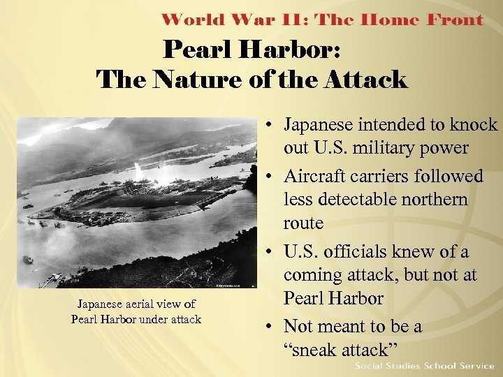Pearl Harbor: The Nature of the Attack Japanese aerial view of Pearl Harbor under