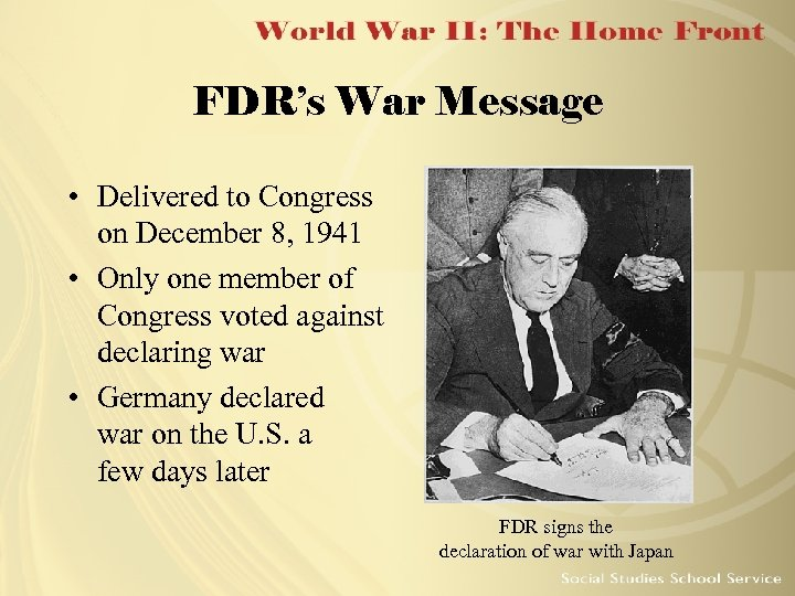 FDR's War Message • Delivered to Congress on December 8, 1941 • Only one