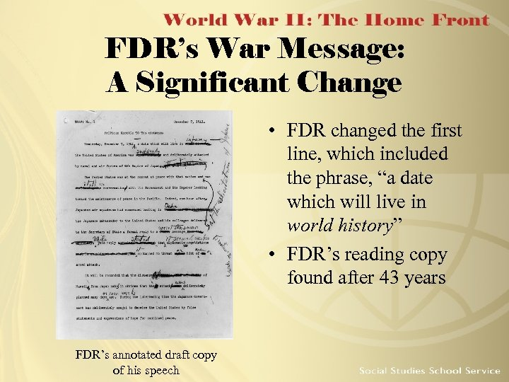 FDR's War Message: A Significant Change • FDR changed the first line, which included