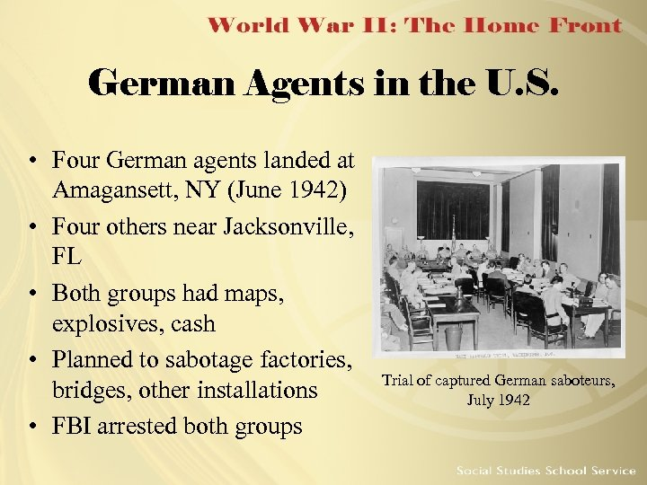 German Agents in the U. S. • Four German agents landed at Amagansett, NY