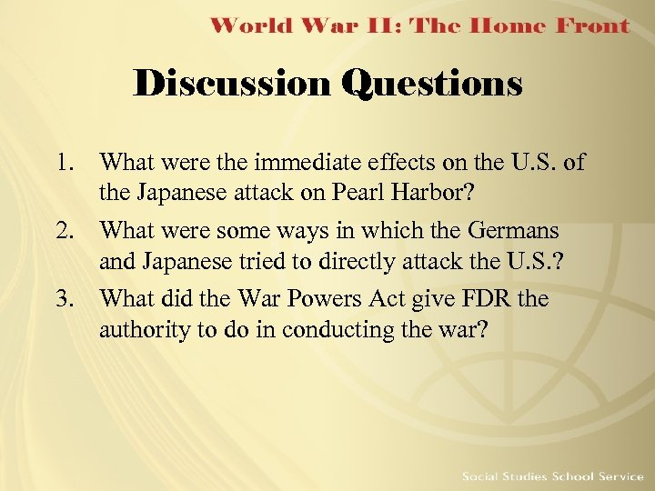 Discussion Questions 1. What were the immediate effects on the U. S. of the