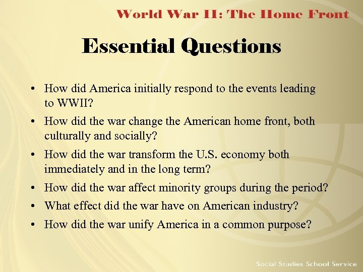 Essential Questions • How did America initially respond to the events leading to WWII?