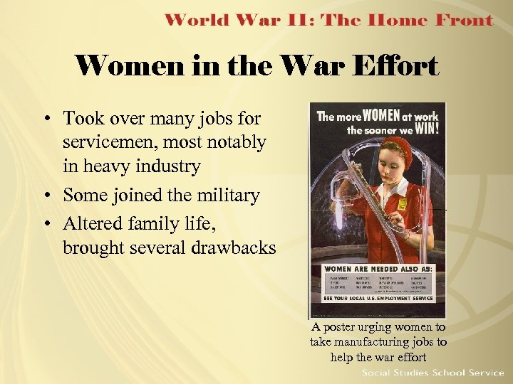 Women in the War Effort • Took over many jobs for servicemen, most notably