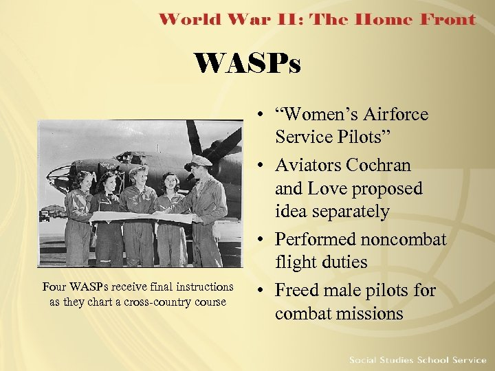 """WASPs Four WASPs receive final instructions as they chart a cross-country course • """"Women's"""