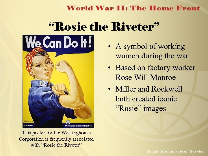 """""""Rosie the Riveter"""" • A symbol of working women during the war • Based"""