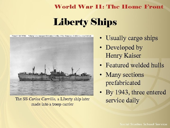 Liberty Ships The SS Carlos Carrillo, a Liberty ship later made into a troop