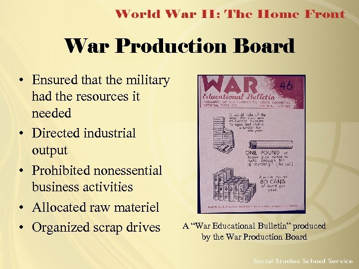 War Production Board • Ensured that the military had the resources it needed •