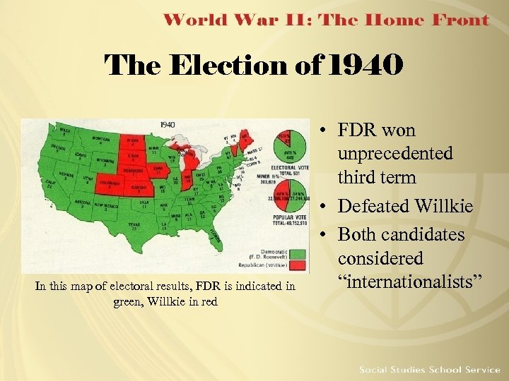 The Election of 1940 In this map of electoral results, FDR is indicated in