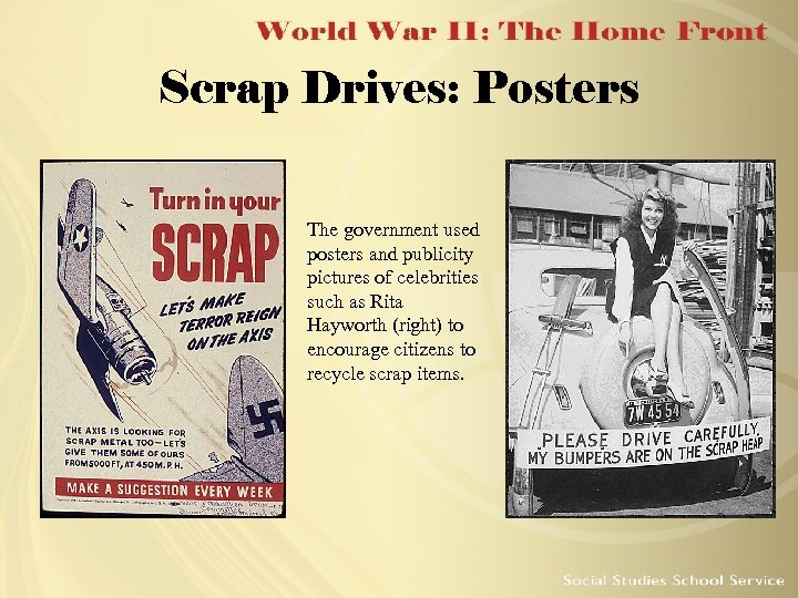 Scrap Drives: Posters The government used posters and publicity pictures of celebrities such as