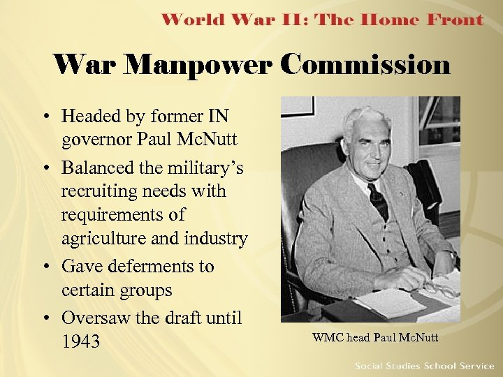 War Manpower Commission • Headed by former IN governor Paul Mc. Nutt • Balanced