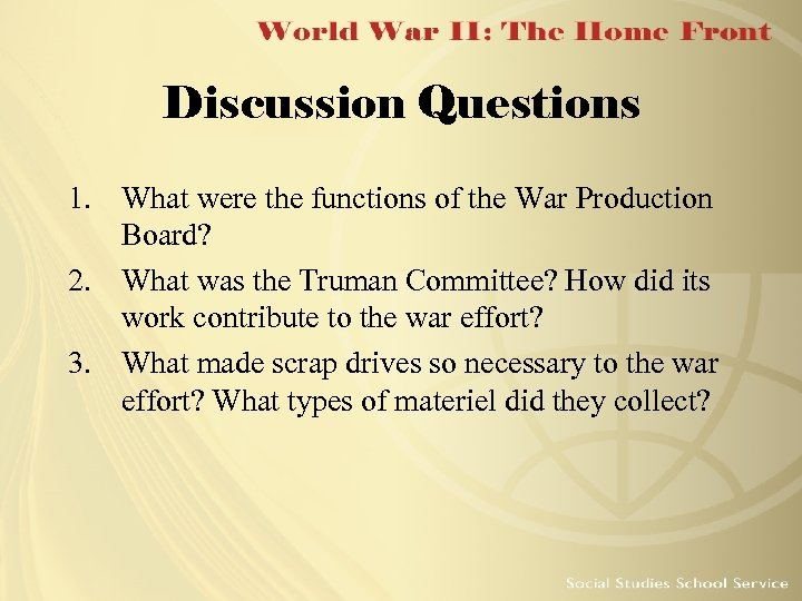 Discussion Questions 1. What were the functions of the War Production Board? 2. What