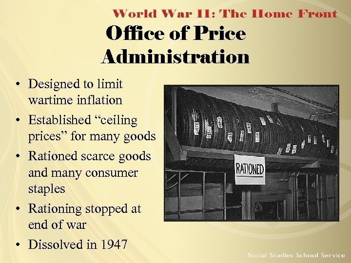 """Office of Price Administration • Designed to limit wartime inflation • Established """"ceiling prices"""""""