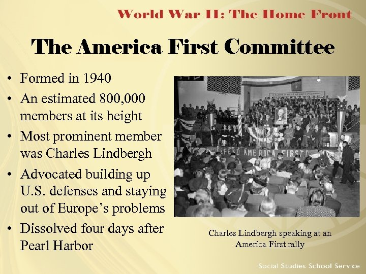 The America First Committee • Formed in 1940 • An estimated 800, 000 members