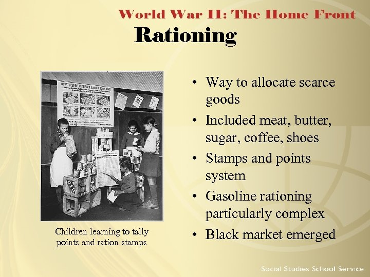 Rationing Children learning to tally points and ration stamps • Way to allocate scarce