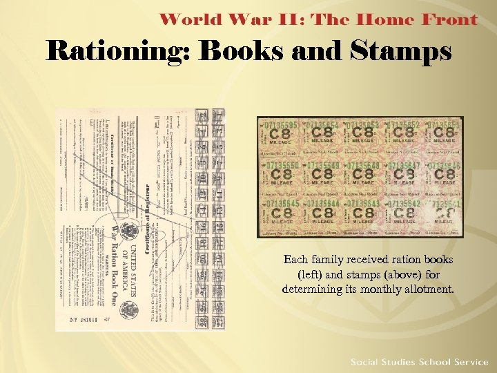 Rationing: Books and Stamps Each family received ration books (left) and stamps (above) for