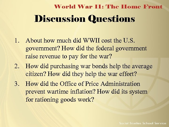 Discussion Questions 1. About how much did WWII cost the U. S. government? How