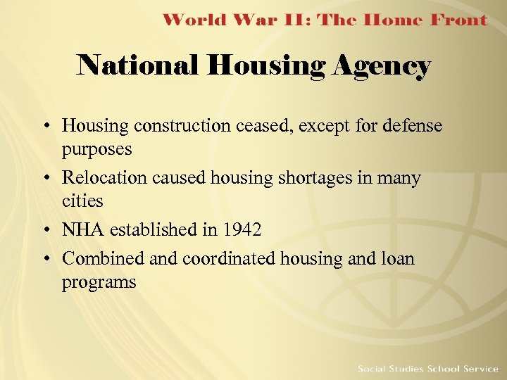 National Housing Agency • Housing construction ceased, except for defense purposes • Relocation caused