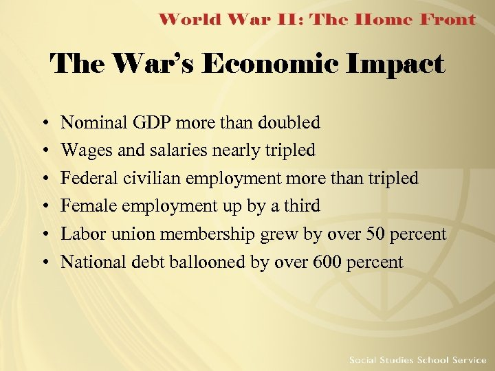 The War's Economic Impact • • • Nominal GDP more than doubled Wages and