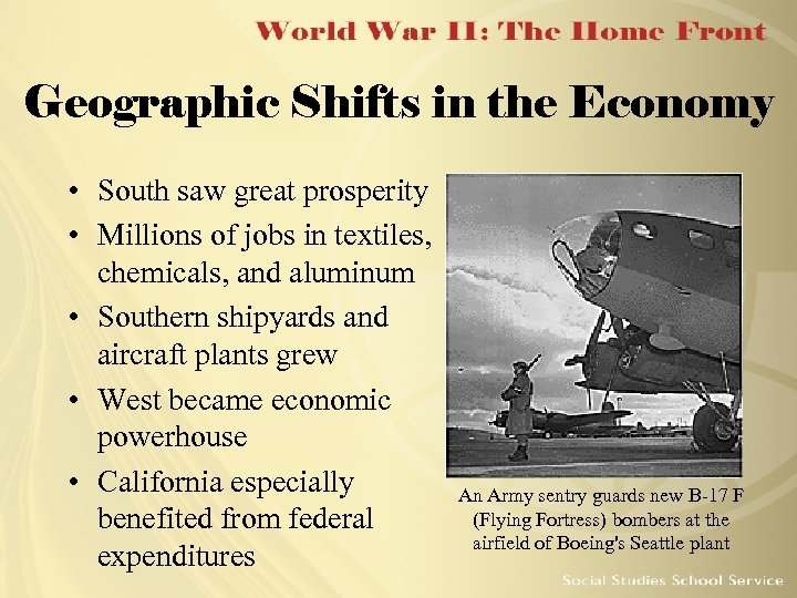 Geographic Shifts in the Economy • South saw great prosperity • Millions of jobs