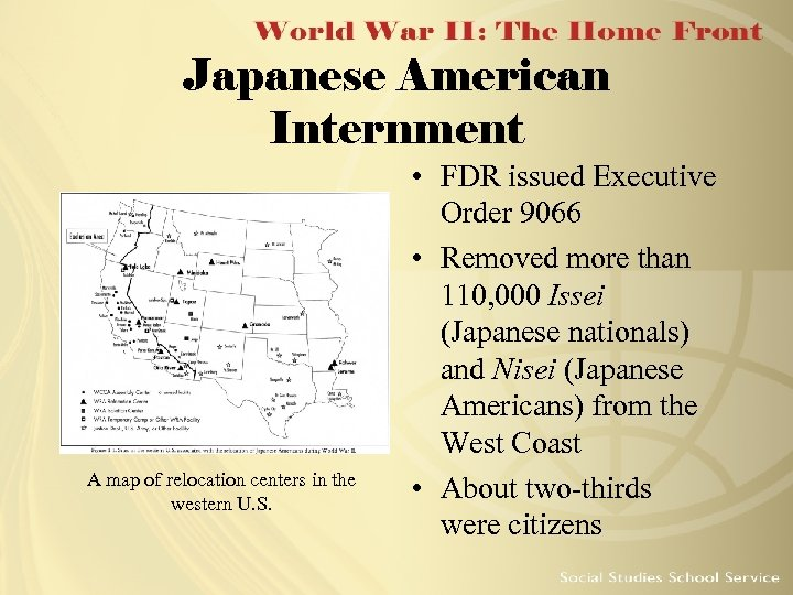 Japanese American Internment A map of relocation centers in the western U. S. •
