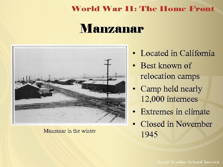 Manzanar in the winter • Located in California • Best known of relocation camps