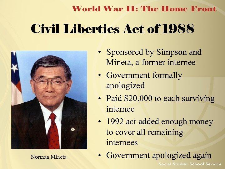 Civil Liberties Act of 1988 Norman Mineta • Sponsored by Simpson and Mineta, a