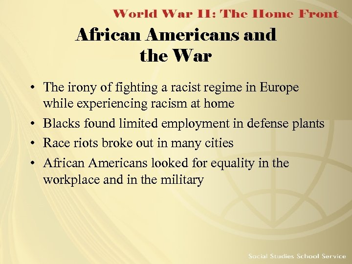 African Americans and the War • The irony of fighting a racist regime in