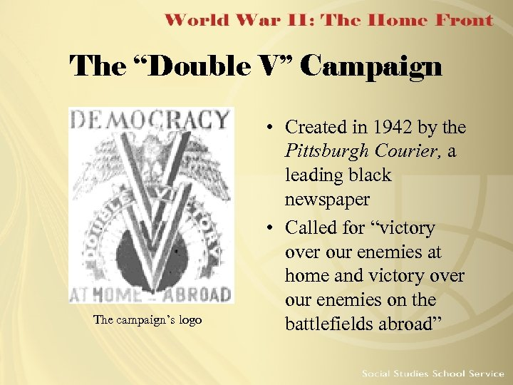 """The """"Double V"""" Campaign The campaign's logo • Created in 1942 by the Pittsburgh"""