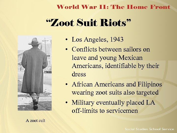 """""""Zoot Suit Riots"""" • Los Angeles, 1943 • Conflicts between sailors on leave and"""