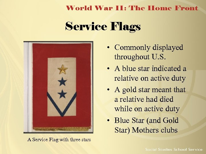 Service Flags • Commonly displayed throughout U. S. • A blue star indicated a
