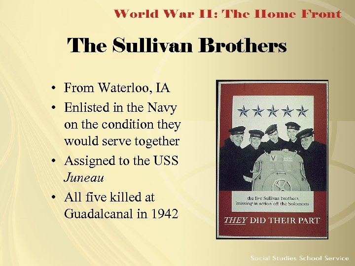 The Sullivan Brothers • From Waterloo, IA • Enlisted in the Navy on the