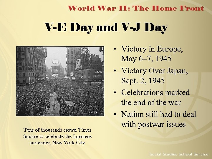 V-E Day and V-J Day Tens of thousands crowd Times Square to celebrate the