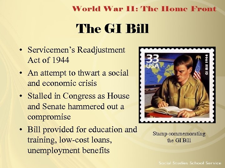 The GI Bill • Servicemen's Readjustment Act of 1944 • An attempt to thwart