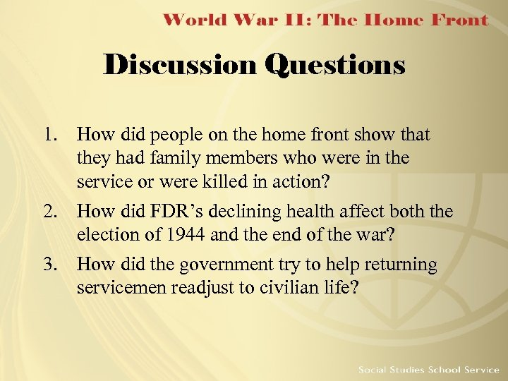 Discussion Questions 1. How did people on the home front show that they had