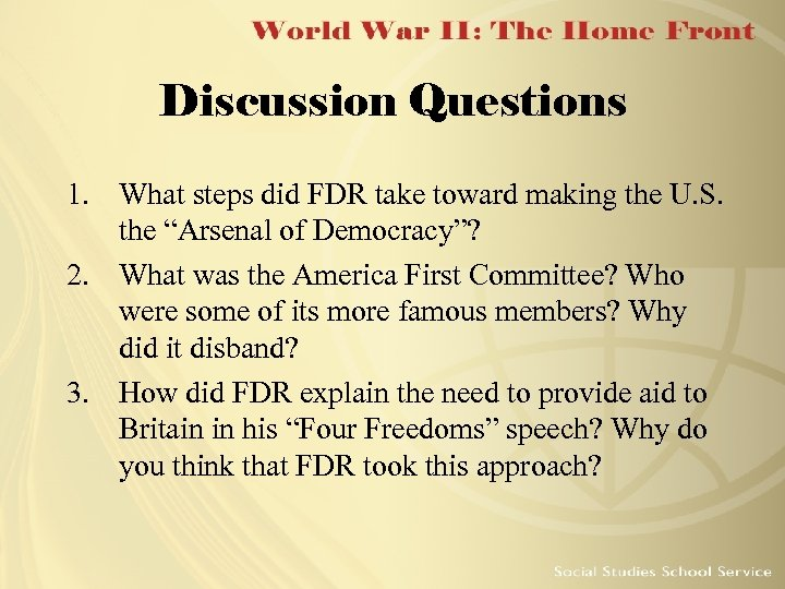 Discussion Questions 1. What steps did FDR take toward making the U. S. the