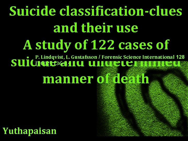 Suicide classification-clues and their use A study of 122 cases of suicide and undetermined