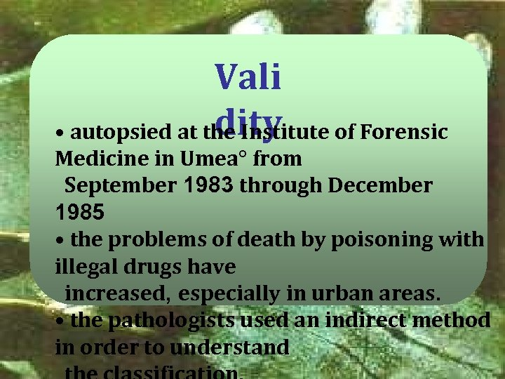 Vali dity • autopsied at the Institute of Forensic Medicine in Umea° from September