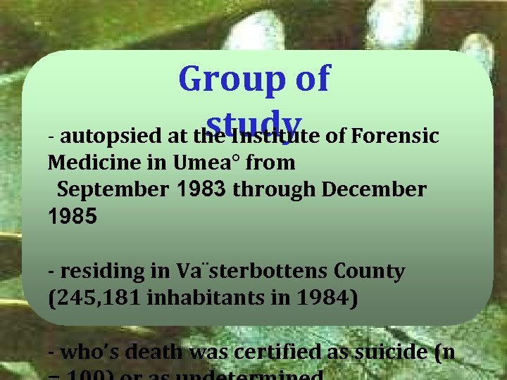 Group of study - autopsied at the Institute of Forensic Medicine in Umea° from