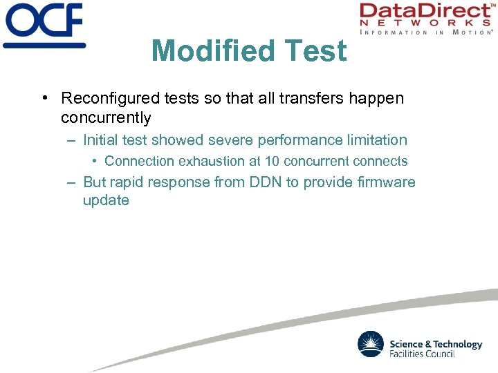Modified Test • Reconfigured tests so that all transfers happen concurrently – Initial test