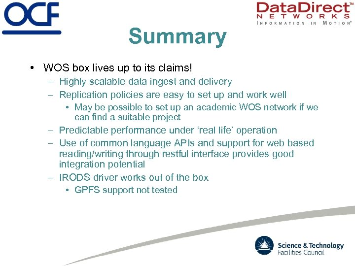 Summary • WOS box lives up to its claims! – Highly scalable data ingest